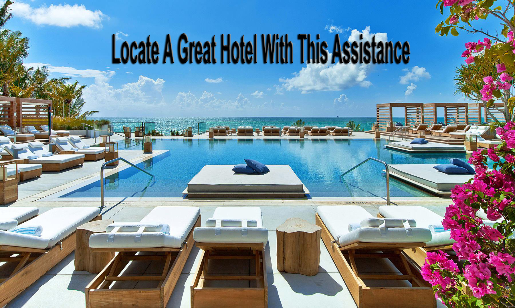 Locate A Great Hotel With This Assistance