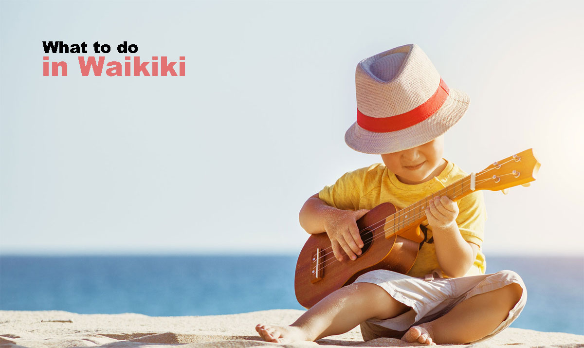 What to Do in Waikiki - Fun Ideas for Families